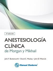 Anestesiología clínica de Morgan y Mikhail Butterworth antes morgan ISBN: 9786074484113