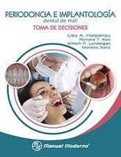 Periodoncia e Implantología (Implantologia) Dental de Hall. Toma de Decisiones Harpenau ISBN: 9786074484106