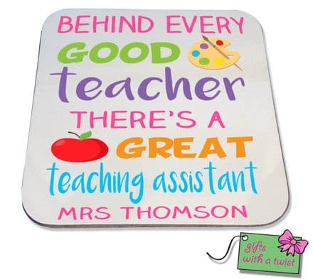 Behind every good teacher is a great teaching assistant coaster