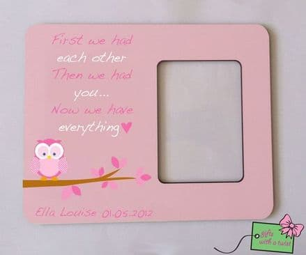 First we had each other.. pink photo frame