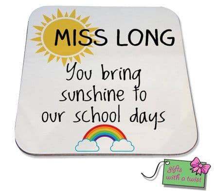 You bring sunshine to our school days coaster