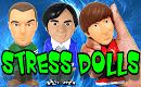 STRESS DOLLS