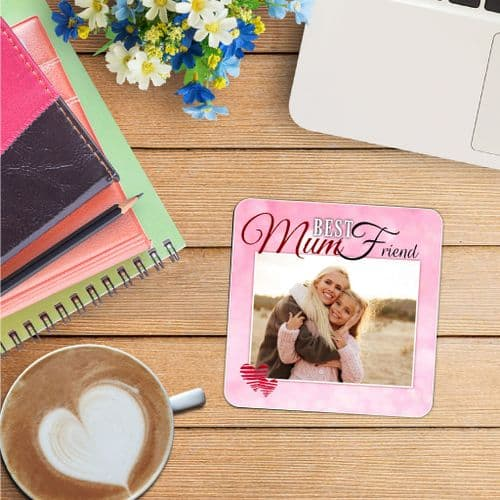 Personalised Photo Coaster N11 - Birthday, Christmas, Mothers Day Gift - BEST MUM FRIEND