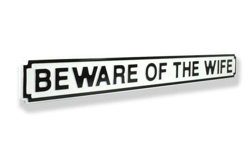 Beware Of The Wife New Shape Clean White